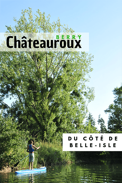chateauroux, berry, belle-isle