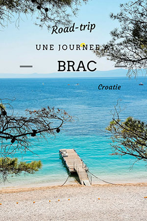road-trip en croatie et étape sur l'île de brac