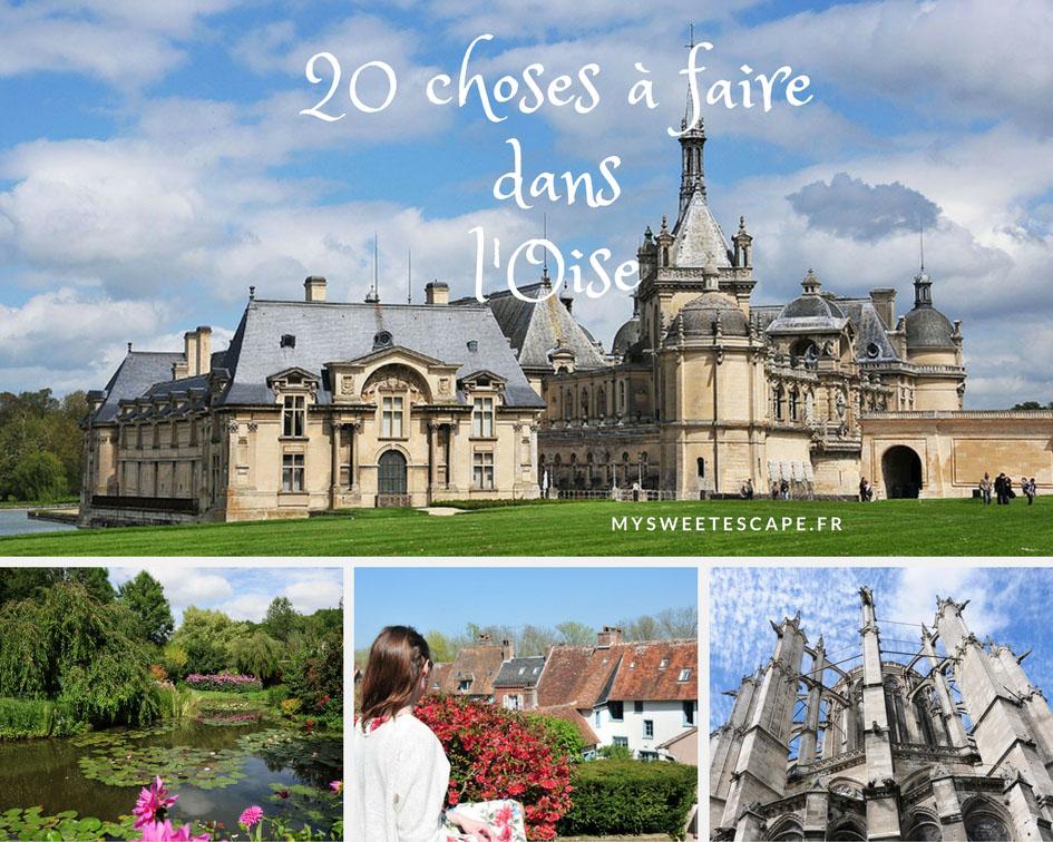 20 Choses A Faire Lors D Un Week End Dans L Oise En Picardie