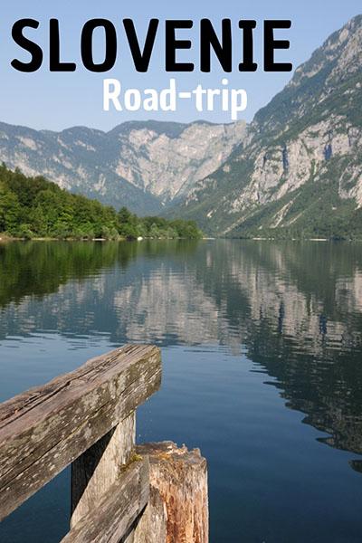 road-trip en slovénie, itinéraire et conseils
