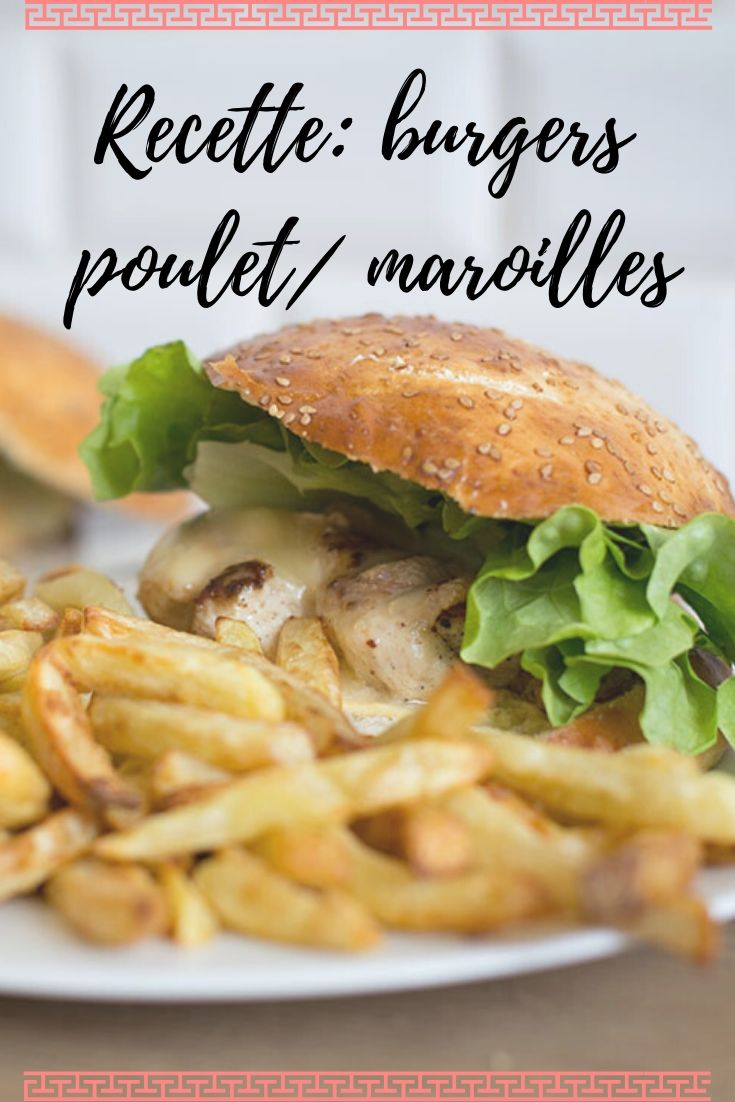 burgers poulet/maroilles